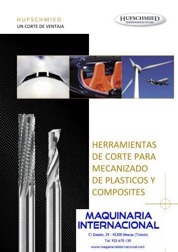 CATALOGO DE HERRAMIENTAS DE CORTE PARA PLASTICOS Y COMPOSITES HUFSCHMIED - MAQUINARIA INTERNACIONAL