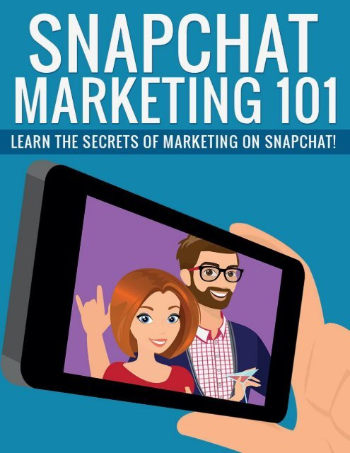 Snapchat Marketing Guide - How To Do Marketing On Snapchat