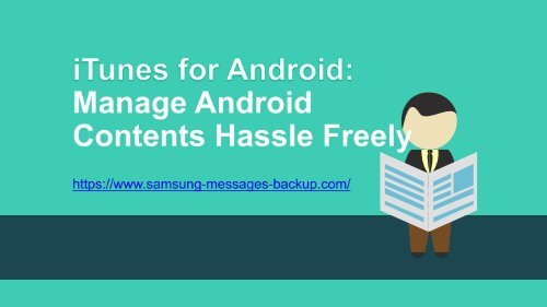 iTunes for Android Manage Android Contents Hassle Freely