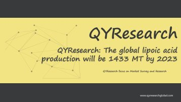 QYResearch: The global lipoic acid production will be 1433 MT by 2023