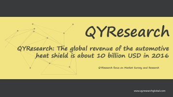 QYResearch: The global revenue of the automotive heat shield is about 10 billion USD in 2016
