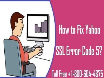 How to Fix Yahoo SSL Error Code 5? 1-800-604-4875