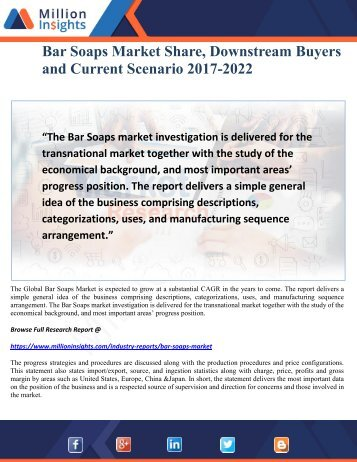 Bar Soaps Market Share, Downstream Buyers and Current Scenario 2017-2022