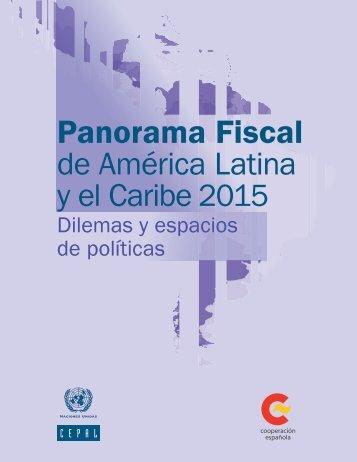 Panorama Fiscal de América Latina y el Caribe 2015: dilemas y espacios de políticas