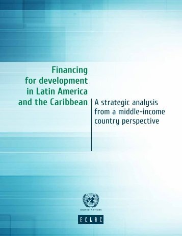 Financing for development in Latin America and the Caribbean: A strategic analysis from a middle-income country perspective