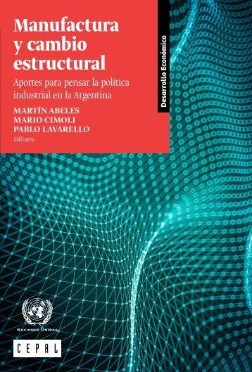 Manufactura y cambio estructural: aportes para pensar la política industrial en la Argentina