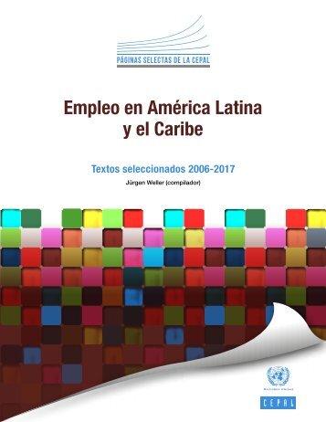 Empleo en América Latina y el Caribe. Textos seleccionados 2006-2017