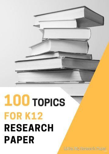 100 K12 Research Paper Topics