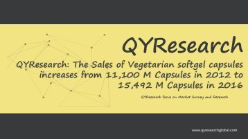 QYResearch: The Sales of Vegetarian softgel capsules increases from 11,100 M Capsules in 2012 to 15,492 M Capsules in 2016