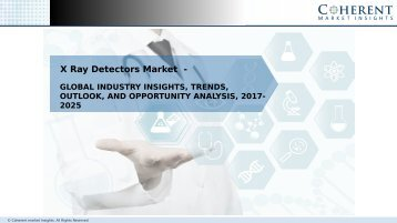 X Ray Detectors Market - Global Industry Insights, and Opportunity Analysis, 2017-2025