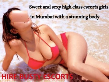 Sweet and sexy high class escorts girls in Mumbai with a stunning body