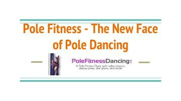 Pole Fitness - The New Face of Pole Dancing