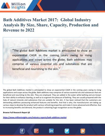 Bath Additives Market 2017 Global Industry  Analysis By Size, Share, Capacity, Production and Revenue to 2022