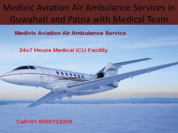 Hi-Tech Modern ICU Facility Air Ambulance Services in Guwahati and Patna