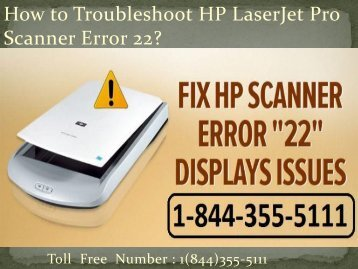 1(844)355-5111 How to Troubleshoot HP LaserJet Pro Scanner Error 22
