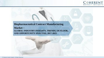 Biopharmaceutical Contract Manufacturing Market – Global Industry Insights, Trends, Outlook, and Analysis, 2017 – 2025
