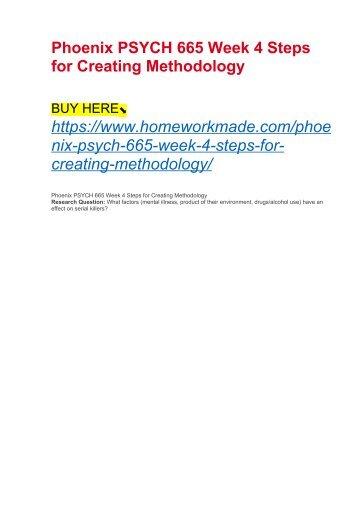 Phoenix PSYCH 665 Week 4 Steps for Creating Methodology