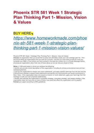 Phoenix STR 581 Week 1 Strategic Plan Thinking Part 1- Mission, Vision & Values