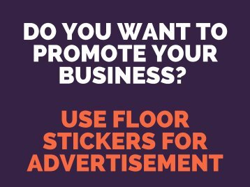 How to Use Floor Stickers for Business Advertising