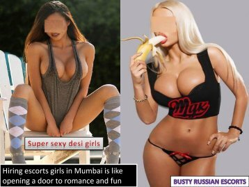 Independent Mumbai Escort Services provide you top class and sexiest escorts