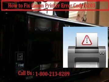 Fix Canon Printer Error Code b203 by dialing 1-800-213-8289