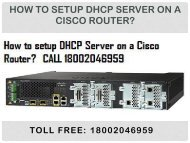 Call 18442003971 To Setup DHCP Server on a Cisco Router