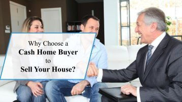 Why Sell Your House to a Cash Home Buyer?