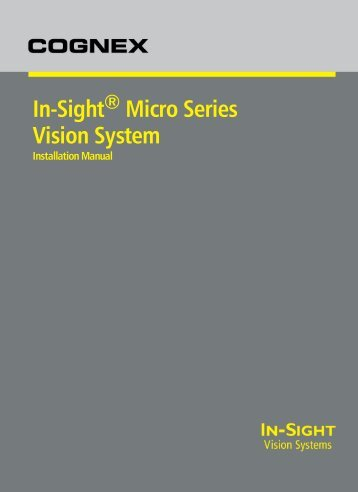 In-Sight® Micro Series Vision System Installation Manual