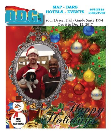 This week Dec. 6 to Dec. 12. Happy Holidays from DDG and Postal Palm Springs