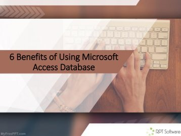 6 Benefits of Using Microsoft Access Database