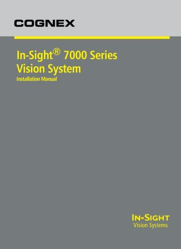 In-Sight 7000 Series Vision System Installation Manual