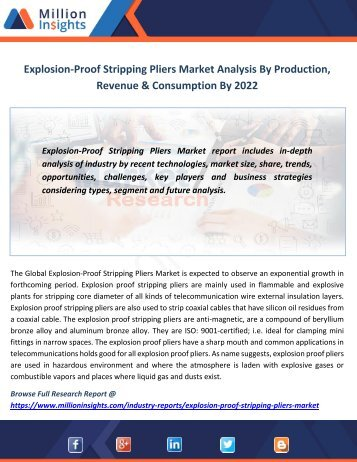 Explosion-Proof Stripping Pliers Market Analysis By Production, Revenue & Consumption By 2022