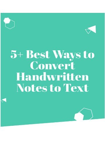 5+ Best Ways to Convert Handwritten Notes to Text