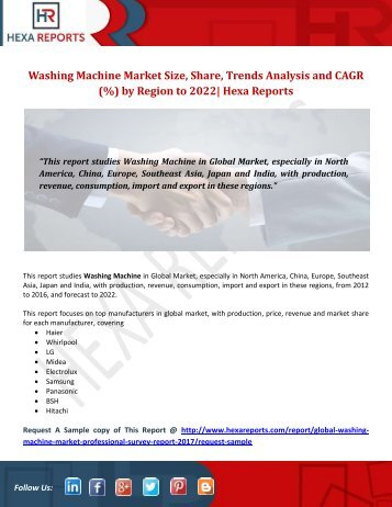 Washing Machine Market Size, Share, Trends Analysis and CAGR (%) by Region to 2022 Hexa Reports