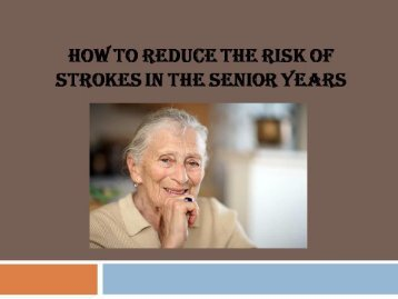 How to Reduce the Risk of Strokes in the Senior Years