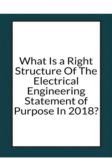 What is a Right Structure of The Electrical Engineering Statement of Purpose In 2018?