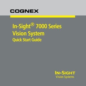 In-Sight 7000 Series Vision System Quick Start Guide
