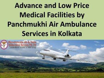 Advance and Low Price Medical Facilities by Panchmukhi Air Ambulance services in Kolkata
