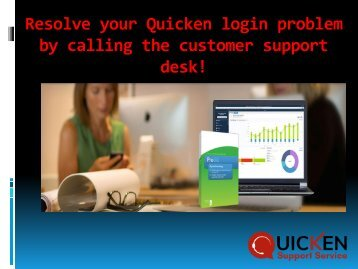 Resolve your Quicken login problem by calling the customer support desk!