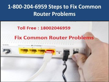 1-800-204-6959 Steps to Fix Common Router Problems