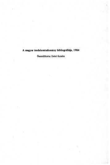 A magyar irodalomtudomány bibliográfiája, 1984 - EPA - Országos ...
