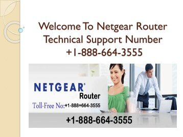 Resolve all kinds of Netgear router queries by dialing the Netgear router help number +1-888-664-3555