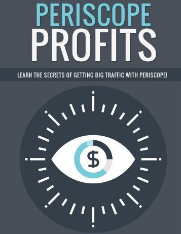 Periscope Profits Guide - How To Get Traffic With  Periscoope