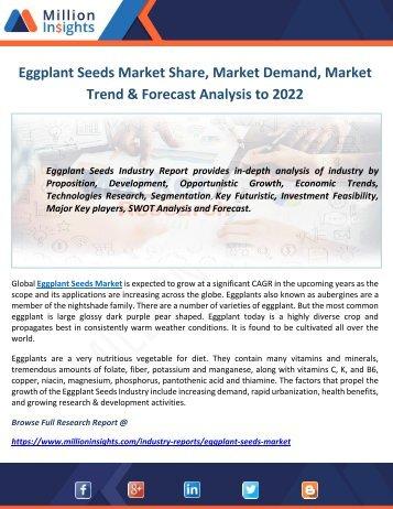 Eggplant Seeds Market Share, Market Demand, Market Trend & Forecast Analysis to 2022