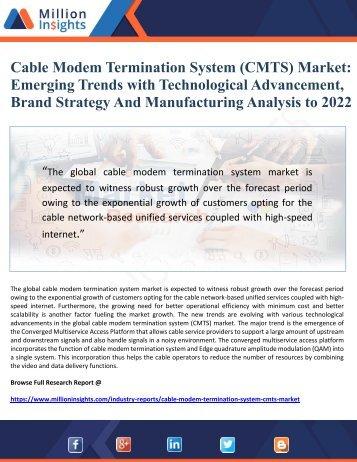 Cable Modem Termination System (CMTS) Market Emerging Trends with Technological Advancement, Brand Strategy And Manufacturing Analysis to 2022