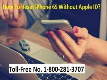How To Reset iPhone 6s Without Apple ID? 1-888-208-8522