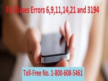 1-800-608-5461 How To Fix iTunes Errors 6, 9, 11, 14, 21 and 3194?