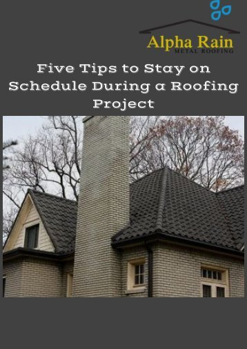 Five Tips to Stay on Schedule During a Roofing Project