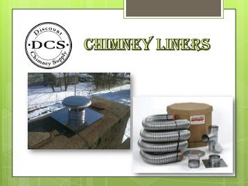 Now Best Chimney Liners from Discount Chimney Supply Inc.,Loveland, Ohio