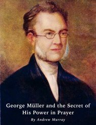 George Muller and the Secret of His Power in Prayer By Andrew Murray